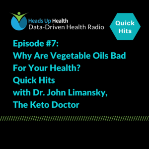 Why Are Vegetable Oils Bad For Your Health? Quick Hits with Dr. John Limansky, The Keto Doctor