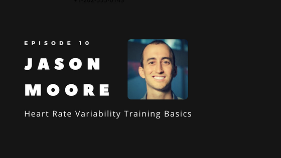 WP - Episode 10 - Heart Rate Variability Training Basics with Jason Moore From Elite HRV