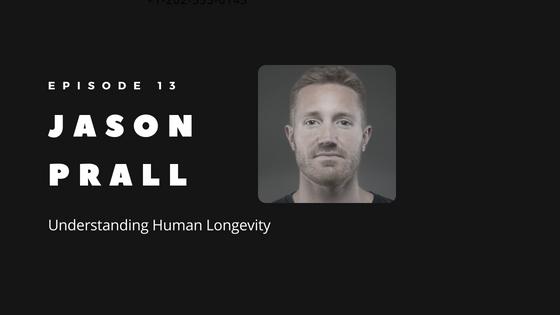 Episode 13 - Understanding Human Longevity