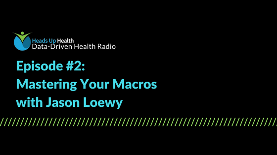 Episode 2 Mastering Your Macros with Jason Loewy 1