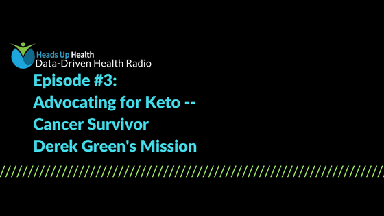 Episode 3 – Advocating for Keto: Cancer Survivor Derek Green's Mission