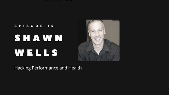 WP Episode 14 Hacking Performance and Health with Shawn Wells  On Smart Drugs Microdosing Nootropics and More