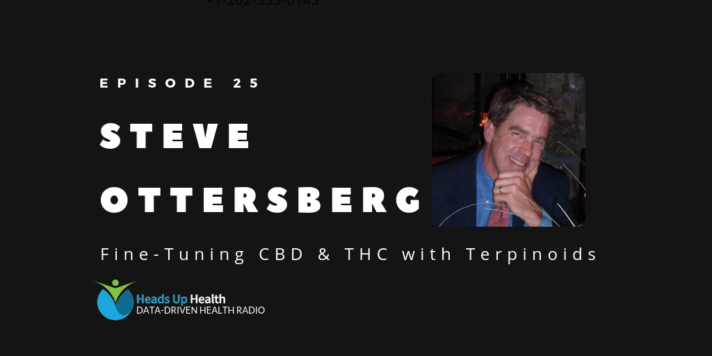 Episode 25 - Fine-Tuning CBD _ THC with Terpinoids _ Steve Ottersberg