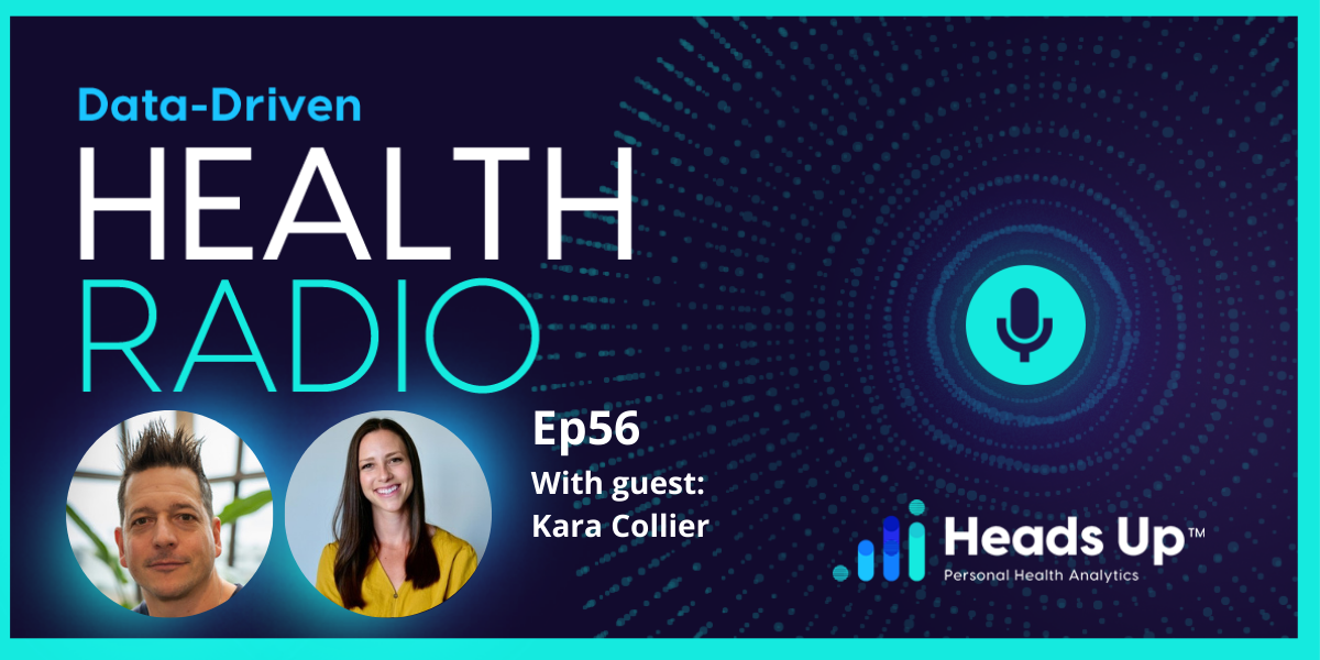 NutriSense founder Kara Collier and Heads Up Found Dave Korsunsky talk talk about continuous glucose monitoring and chronic lifestyle conditions on Data-Driven Health Radio Podcast